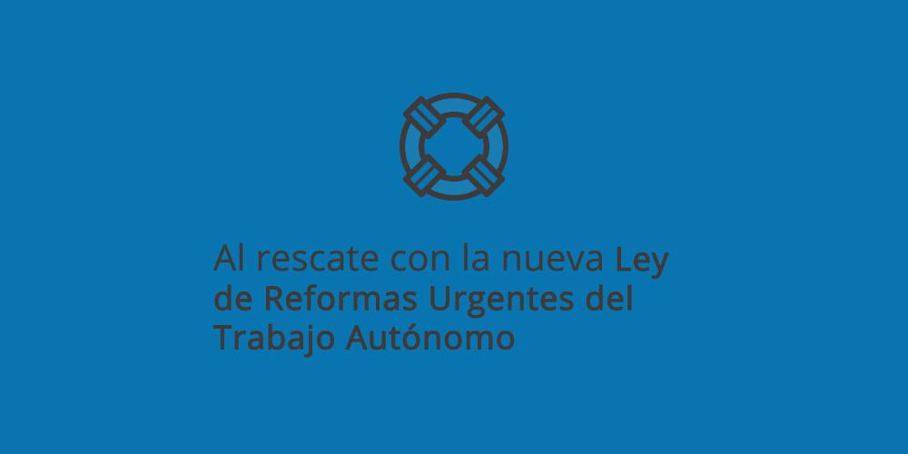 Ley de Reformas Urgentes del Trabajo Autónomo