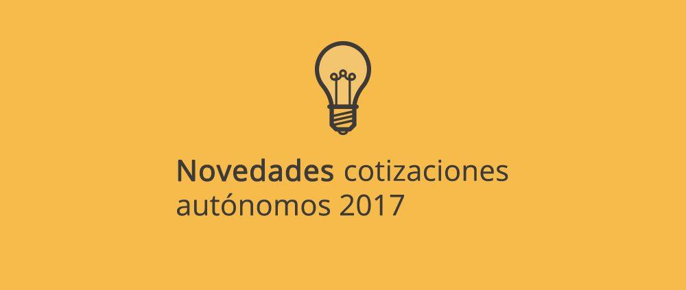 Novedades en la cotización a la Seguridad Social en Régimen de Autónomos para el 2017