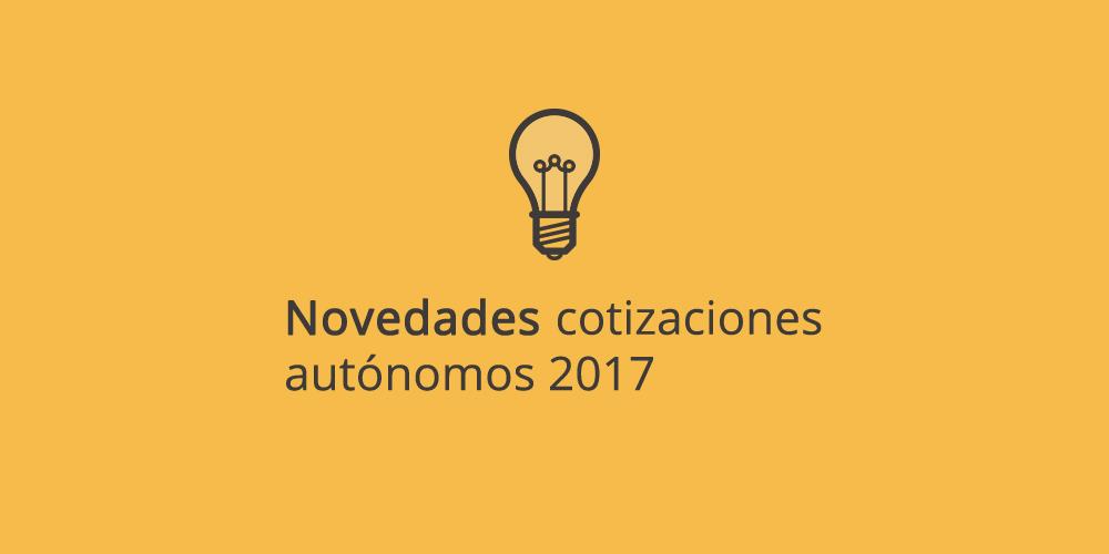 Novedades cotización autónomos 2017